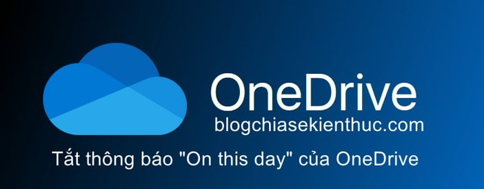 cach-tat-thong-bao-on-this-day-cua-onedrive (1)